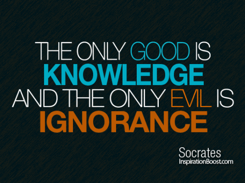79-The-Only-Good-is-Knowledge-The-Only-evil-is-ignorance